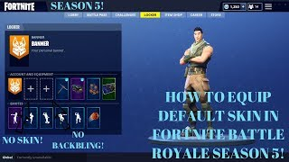 How To Equip The Default Skin In Fortnite: Battle Royale In SEASON 5!