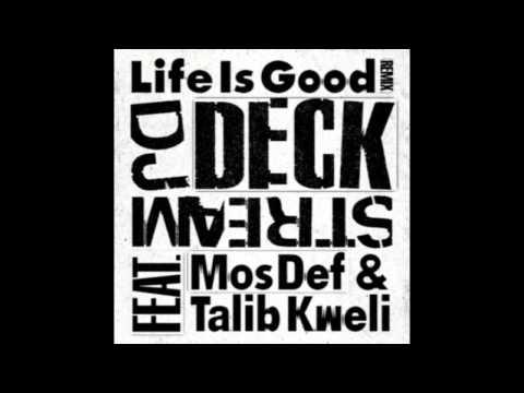 DJ Deckstream - Life is Good Remix Part 2 (ft. Mos Def & Talib Kweli)
