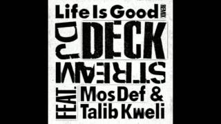 DJ Deckstream - Life is Good Remix Part 2 (ft. Mos Def & Talib Kweli)