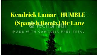 Kendrick Lamar - Humble - Spanish Remix (Mr Lanz) Mp3