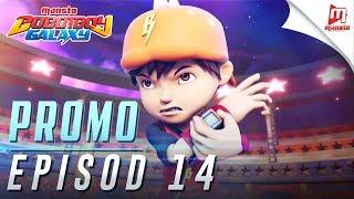 BoBoiBoy Galaxy – Promo Episod 14 (JUMAAT, 1 DISEMBER, 5 PTG)