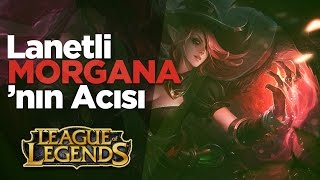 LoL  | Lanetli Morgana