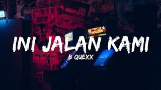 Download Lagu B-QUEXX - Ini Jalan Kami (Lyrics) mp3