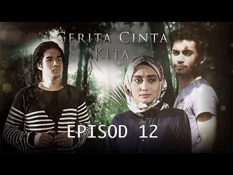 Cerita Cinta Kita | Episod 12