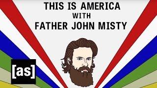 Repeat youtube video This is America with Father John Misty | Brad Neely's Harg Nallin' Sclopio Peepio | Adult Swim