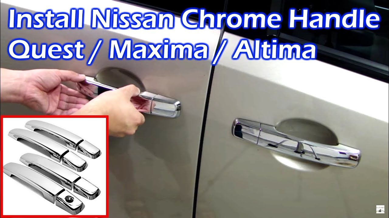 Nissan Chrome Door Handle Covers - Install - YouTube
