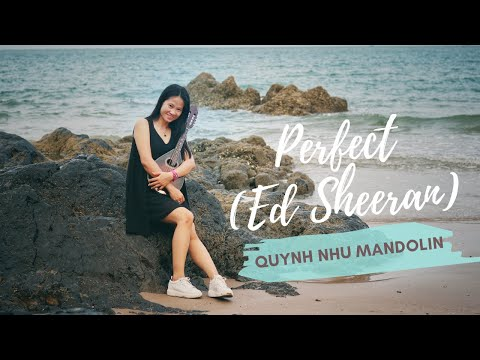 Ed Sheeran - Perfect -  Mandolin cover by Quynh Nhu