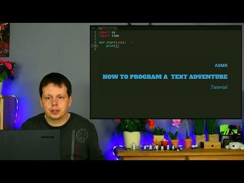 ASMR How to Program a Text Adventure [Tutorial] [Python]