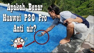 Huawei P20 Pro Indonesia Waterproof and Water Resistant Test (Anti Air)