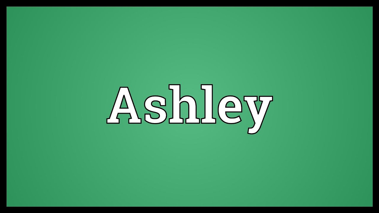 What do ashley mean