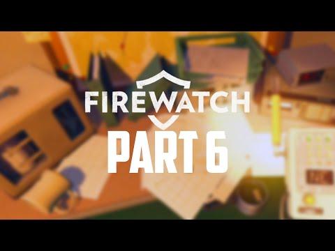 Firewatch Gameplay Walkthrough - Part 6 - WHAT THE F**K!?