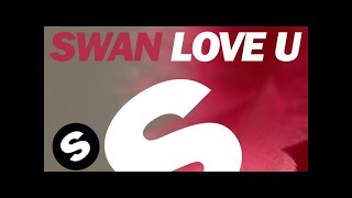 Swan - Love U (Original Mix)