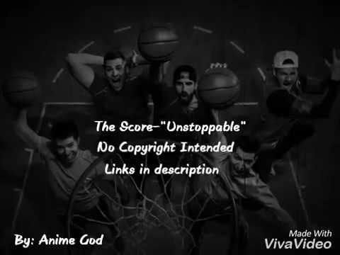 The score-Unstopable Lyrics
