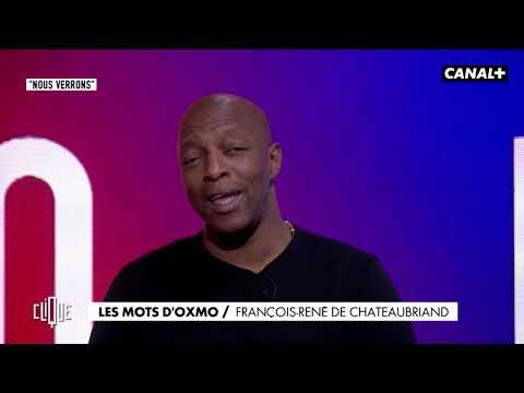 Youtube: Les mots d'Oxmo Puccino: François-René de Chateaubriand – Clique 20h25 sur CANAL+
