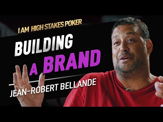Jean-Robert Bellande talks Building a Brand! - I Am High Stakes Poker
