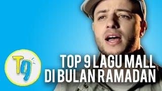 Top 9 Lagu Wajib Mall di Bulan Ramadan   T9 #9
