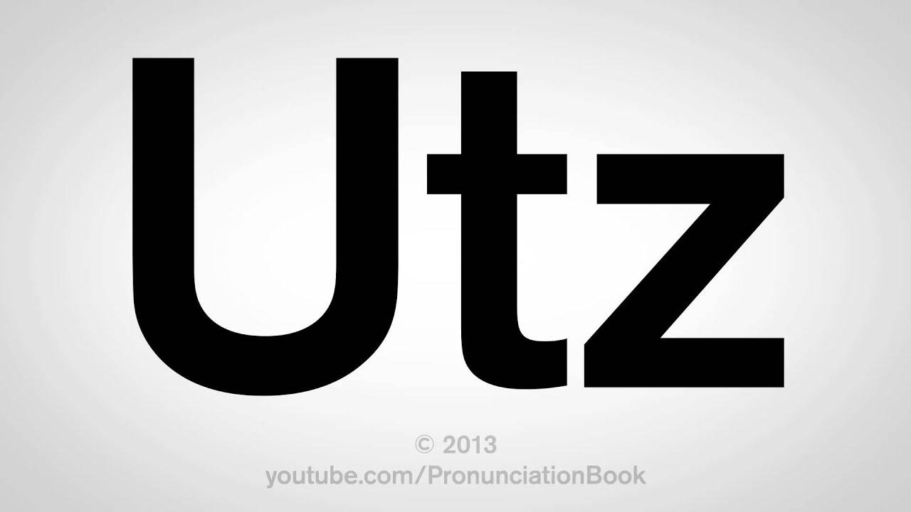 How to Pronounce Utz