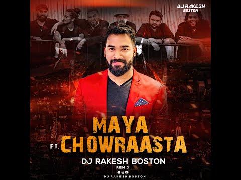 maya-(remix)- -chowraasta- -dj-rakesh-boston- 
