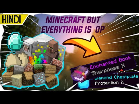 MINECRAFT BUT, EVERYTHING IS OP