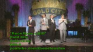 Gold City - Once Upon a Hill!