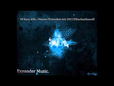 Dj Vanx Alfa - Omega (Extended Mix)  HD + HQ  The Start Of ExpanderMusic Channel.