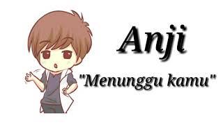 Download lagu Anji - menunggu kamu (video lirik lagu animasi)