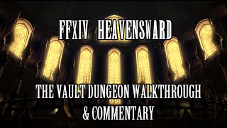 FFXIV Heavensward: The Vault Walkthrough & Commentary