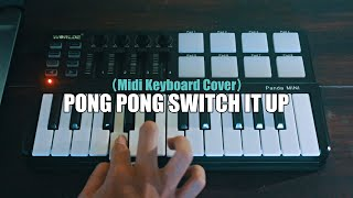 Download lagu DJ Pong Pong Switch It Up Beatbox Princess (Midi Keyboard Cover)