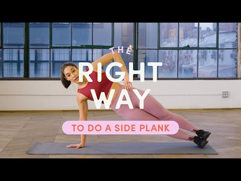 How To Do A Side Plank | The Right Way | Well+Good