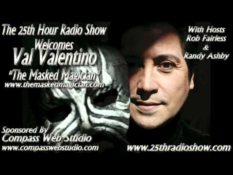 "Val Valentino - ""The Masked Magician"" - ""The 25th Hour Radio Show"""