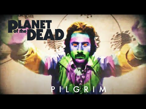 Planet of the Dead - Pilgrim (Official Video)