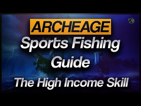 Archeage The Skill That Makes You Rich - Sport Fishing Guide