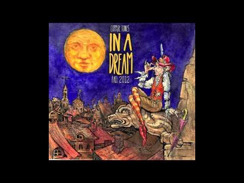 Copper Tones- In A Dream ::: In A Dream 2012