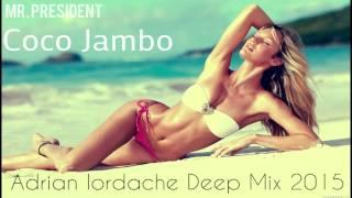 Mr. President - Coco Jambo (Adrian Iordache Deep Mix 2015)