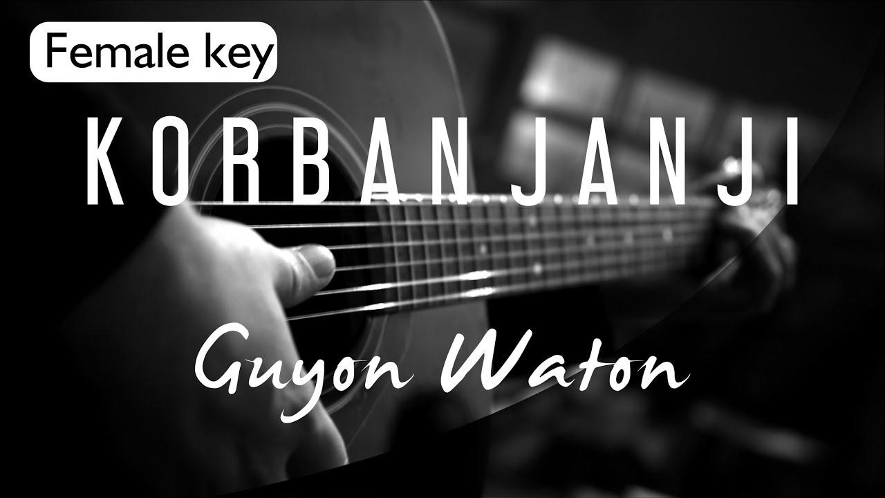 Korban Janji - Guyon Waton Female Key ( Acoustic Karaoke )