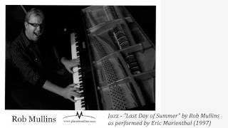 "Jazz - ""Last Day of Summer"" by Rob Mullins as performed by Eric Marienthal (1997)"