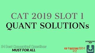 CAT 2019 SLOT 1 : QUANT Questions & Solutions
