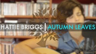 Hattie Briggs - 'Autumn Leaves' (Frank Sinatra cover) | UNDER THE APPLE TREE