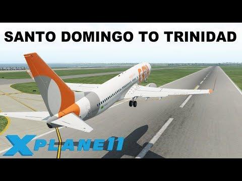 X-PLANE 11 | WORLD TOUR | SANTO DOMINGO TO TRINIDAD (MDSD-TTPP) | ZIBO MOD B737 GOL | IVAO