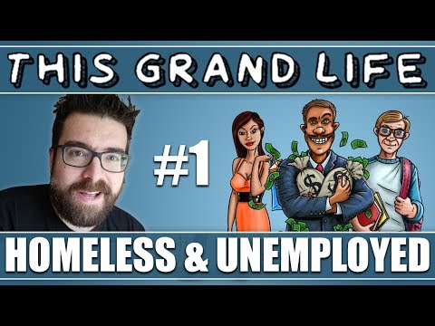 THIS GRAND LIFE   Part 1 - Homeless & Unemployed   ADULT LIFE SIMULATION GAMEPLAY