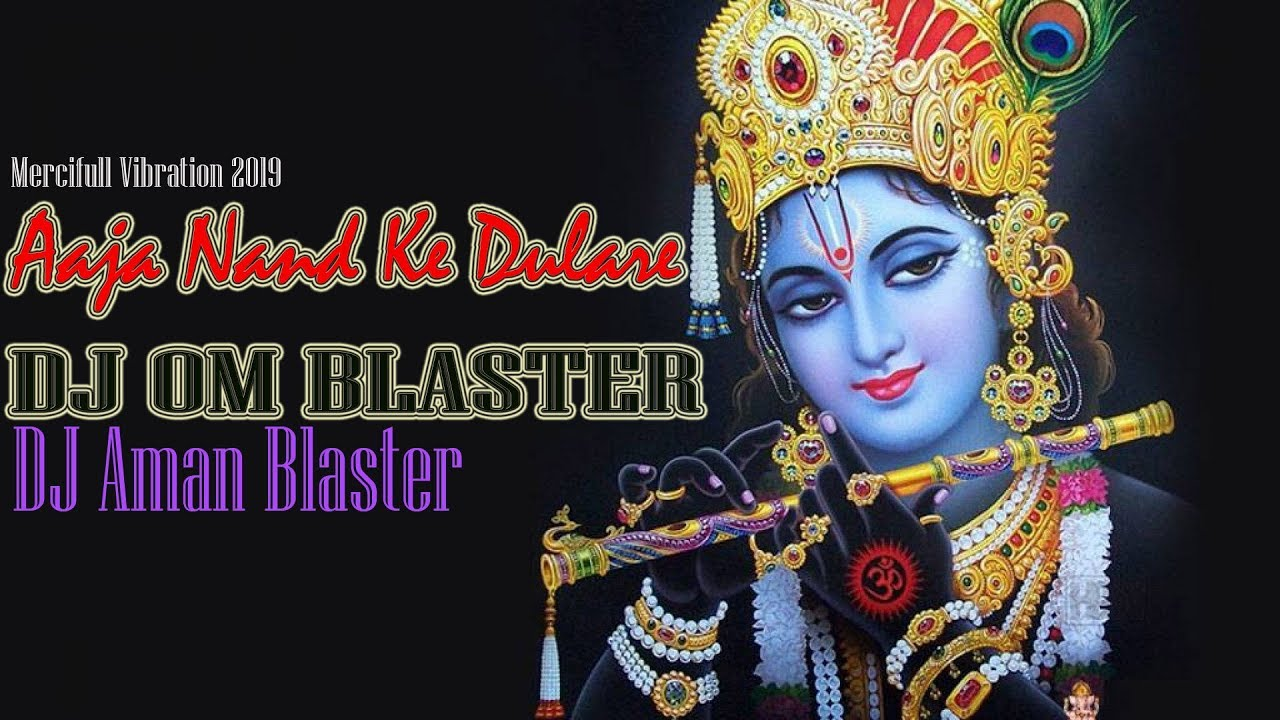 Aaja Nand Ke Dulare-[Merci Vibration] DJ OM BLASTER !!MP3 Link In  Description Box !!