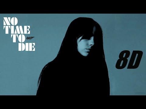 Billie Eilish - No Time To Die [8D]
