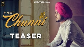 Chunni (Teaser) | R Nait | Pavvy Dhanjal | Full Video Out Now | Humble Music