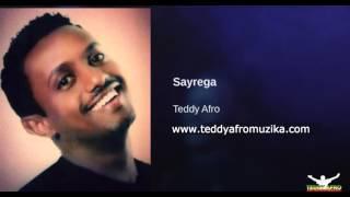Teddy Afro - Sayrega