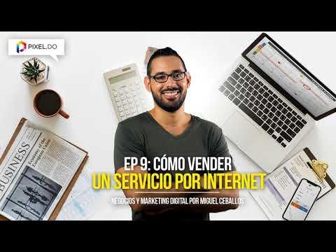 COMO VENDER UN SERVICIO POR INTERNET - Podcast Negocios y Marketing Digital EP9