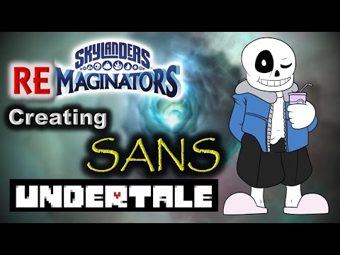 Skylanders RE-maginators - Creating SANS 💀 from Undertale in Skylanders Imaginators!