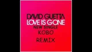 David Guetta - Love is Gone (Kobo in Search Of a Remix)