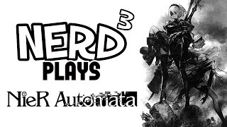 Nerd³ Plays... Nier: Automata - To Die, To Sleep