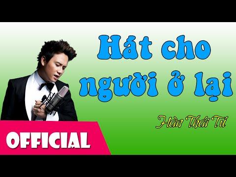 Hát Cho Người Ở Lại - Hàn Thái Tú [Official MV HD]