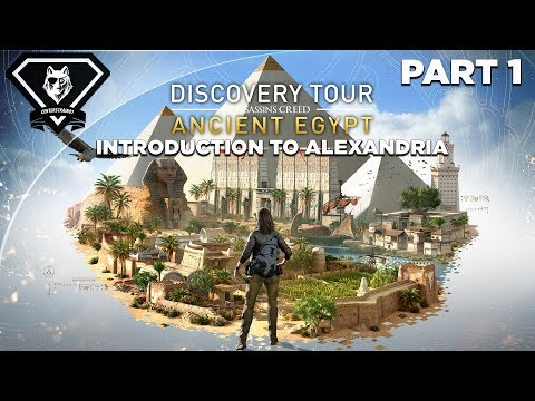 "Assassin's Creed: Origins | Discovery Mode Tour | Part 1 ""Introduction to Alexandria"""